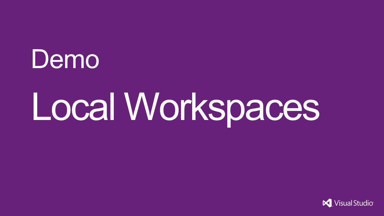 Local Workspaces Demo Visual Studio 11 4/1/2017