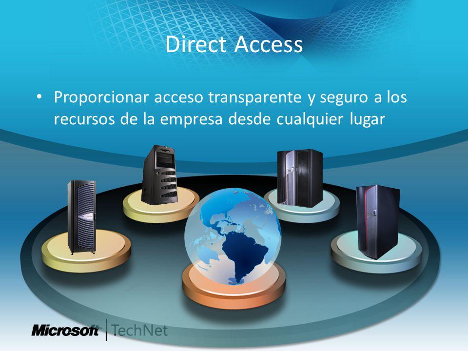 Direct Access Proporcionar acceso transparente y seguro a los recursos de la empresa desde cualquier lugar.