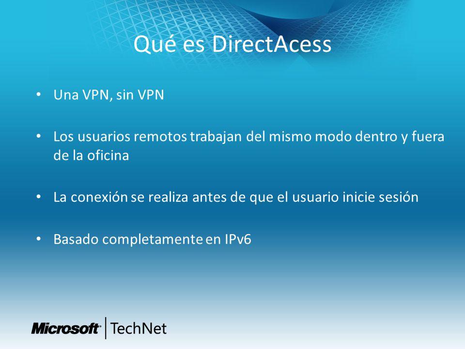 Qué es DirectAcess Una VPN, sin VPN