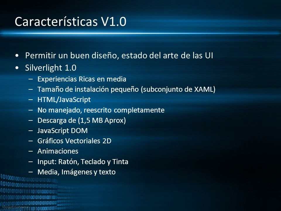 4/1/2017 6:51 PM Características V1.0. Permitir un buen diseño, estado del arte de las UI. Silverlight 1.0.