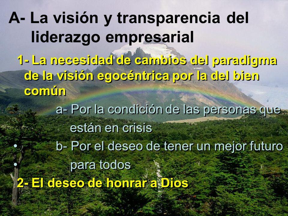 A- La visión y transparencia del liderazgo empresarial