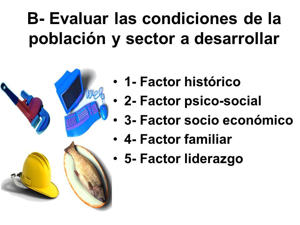 B- Evaluar las condiciones de la población y sector a desarrollar