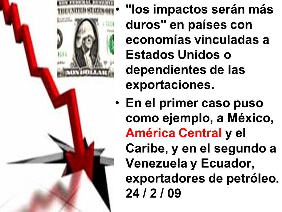 los impactos serán más duros en países con economías vinculadas a Estados Unidos o dependientes de las exportaciones.