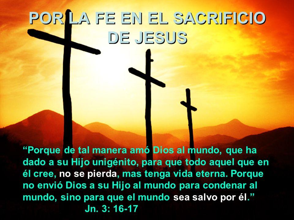 POR LA FE EN EL SACRIFICIO DE JESUS