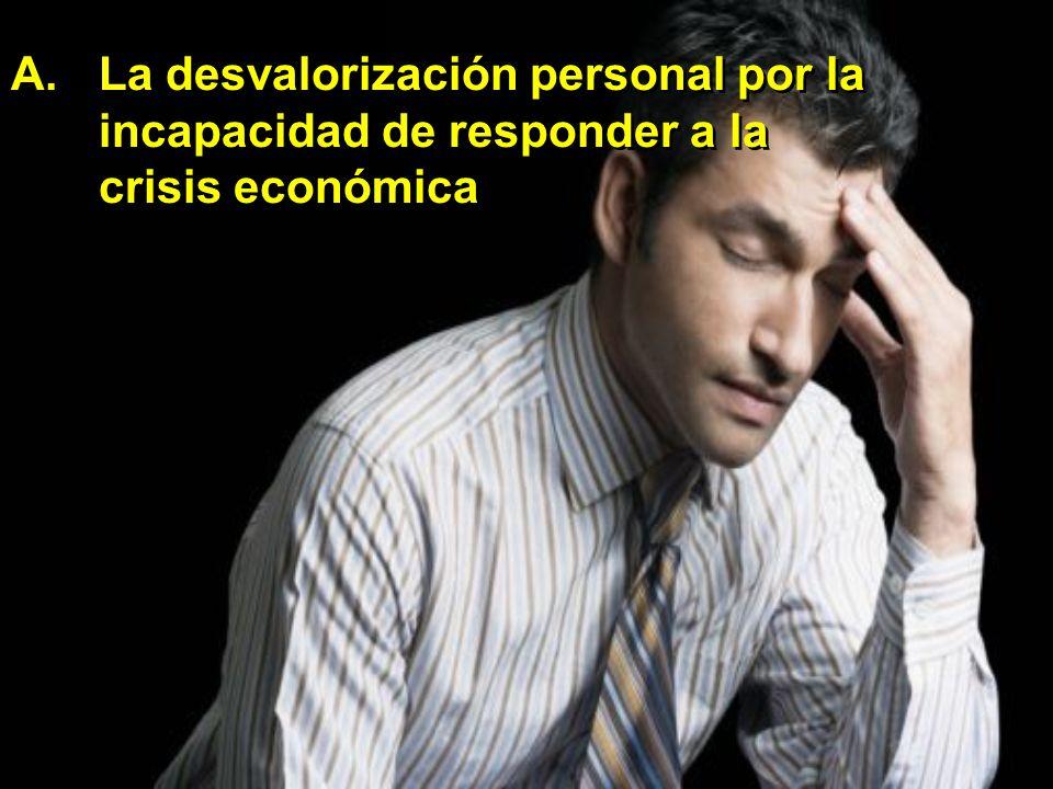 La desvalorización personal por la incapacidad de responder a la crisis económica