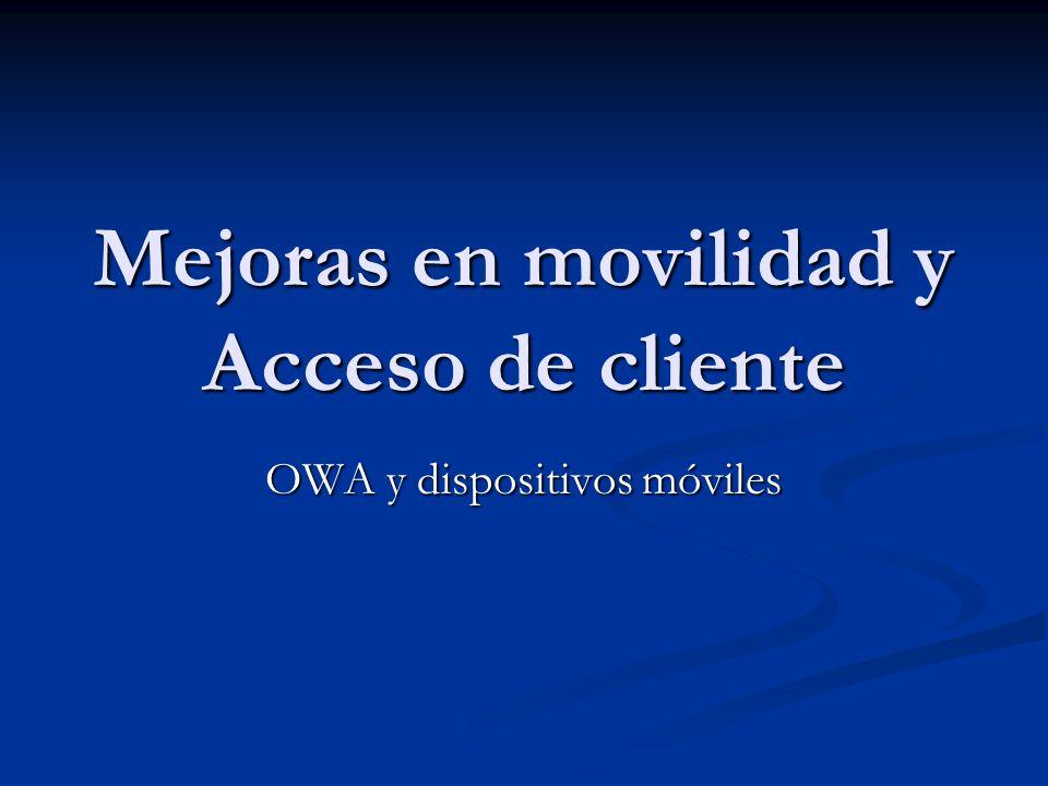 Mejoras en movilidad y Acceso de cliente