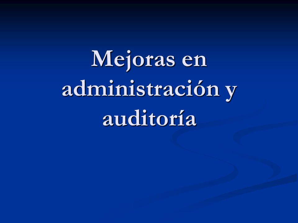 Mejoras en administración y auditoría