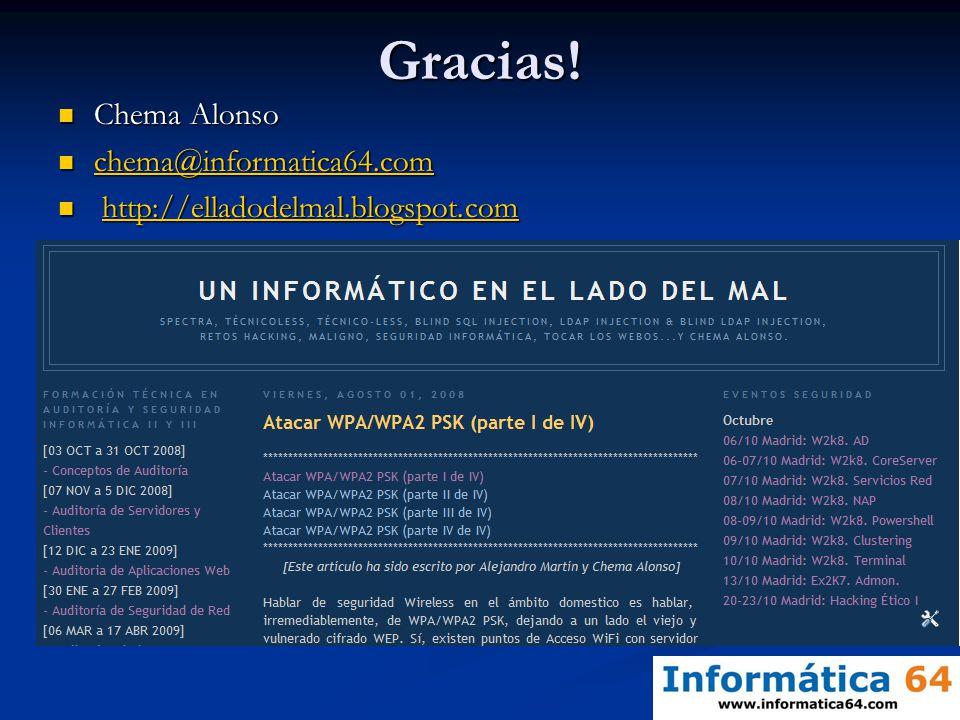 Gracias! Chema Alonso chema@informatica64.com