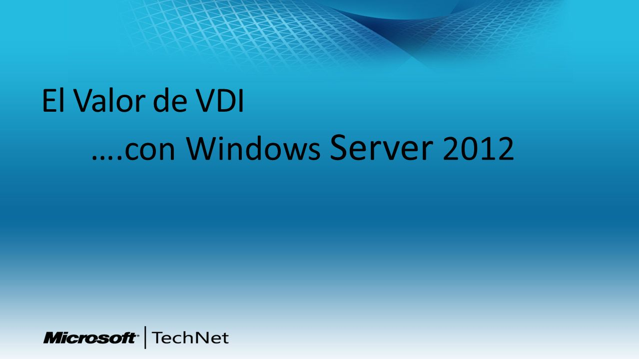El Valor de VDI ….con Windows Server 2012