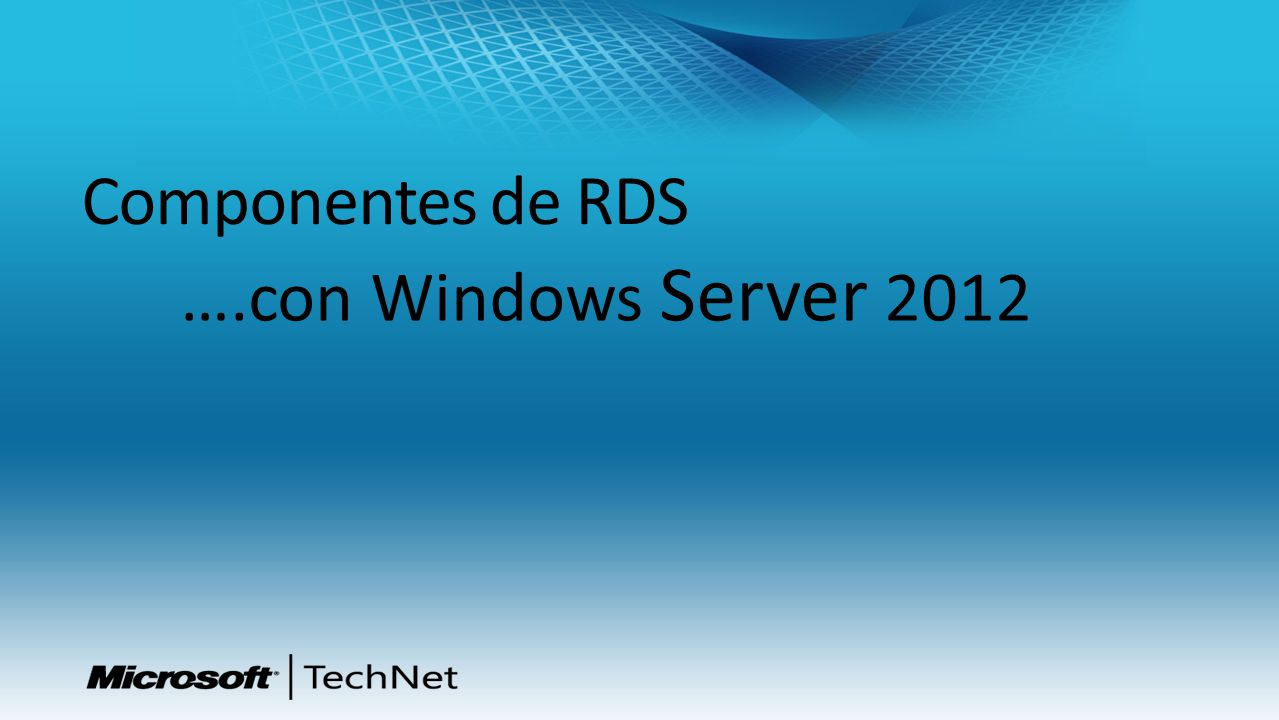 Componentes de RDS ….con Windows Server 2012