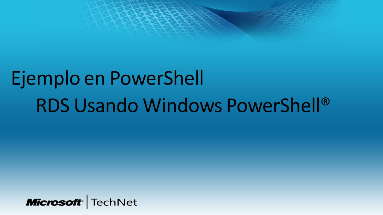 Ejemplo en PowerShell RDS Usando Windows PowerShell®