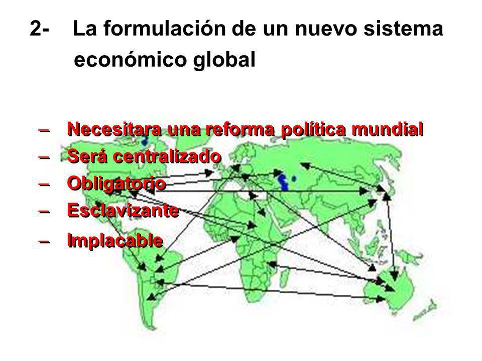 2- La formulación de un nuevo sistema económico global