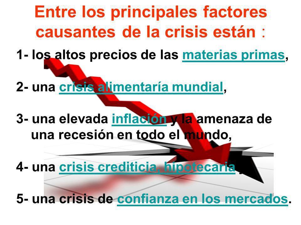 Entre los principales factores causantes de la crisis están :