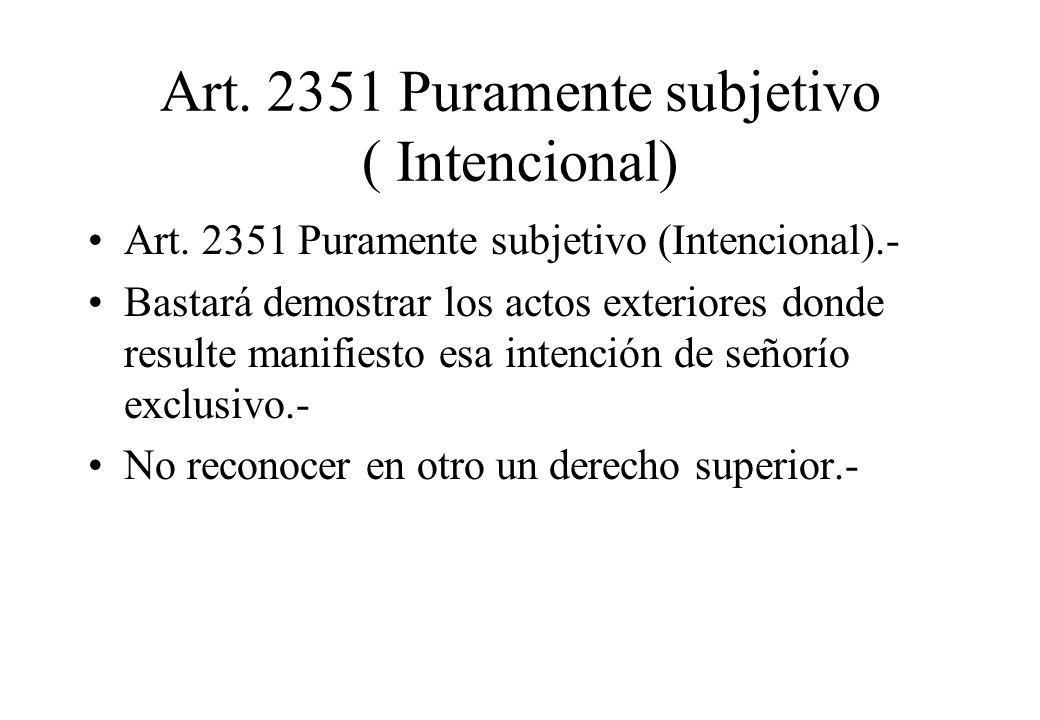 Art. 2351 Puramente subjetivo ( Intencional)
