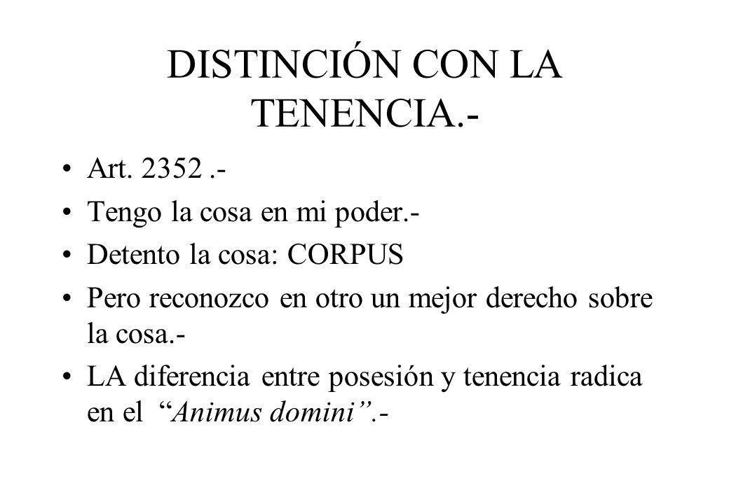 DISTINCIÓN CON LA TENENCIA.-