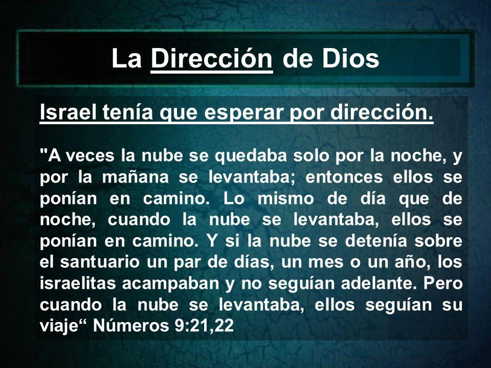 La Dirección de Dios Israel tenía que esperar por dirección.