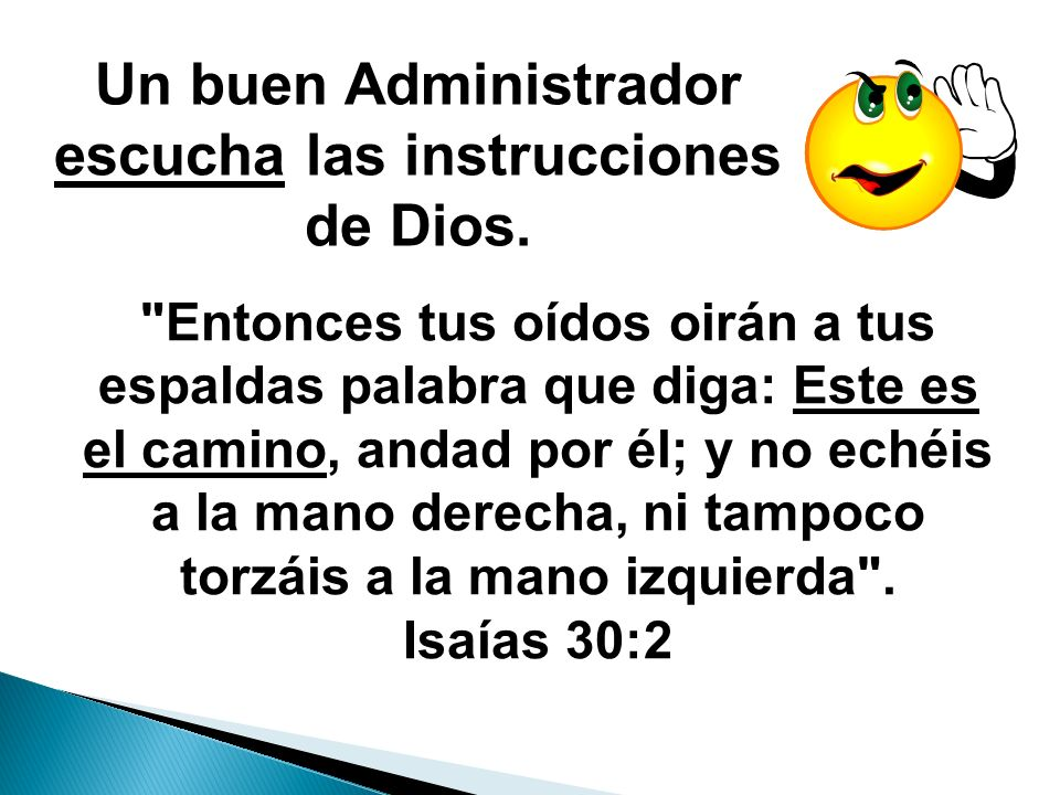 Un buen Administrador escucha las instrucciones de Dios.