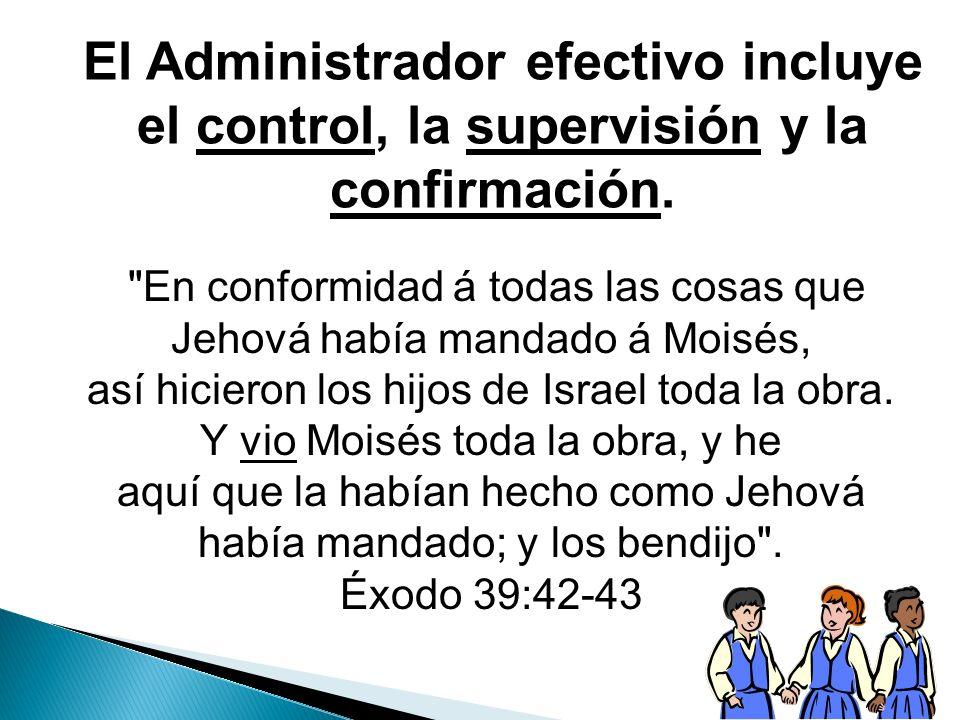 El Administrador efectivo incluye el control, la supervisión y la confirmación.