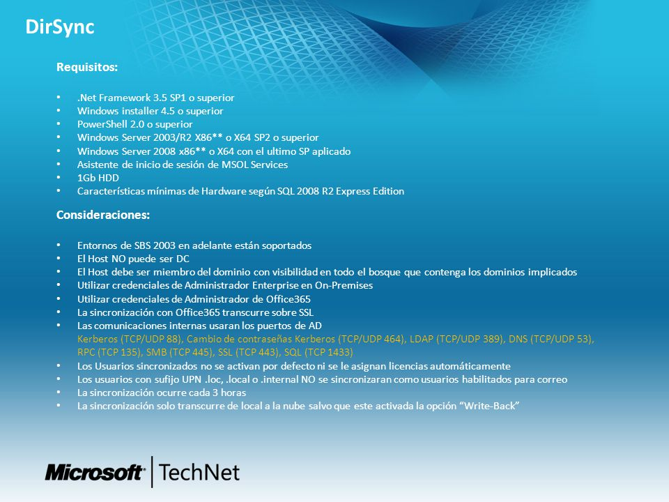 DirSync Requisitos: Consideraciones: .Net Framework 3.5 SP1 o superior