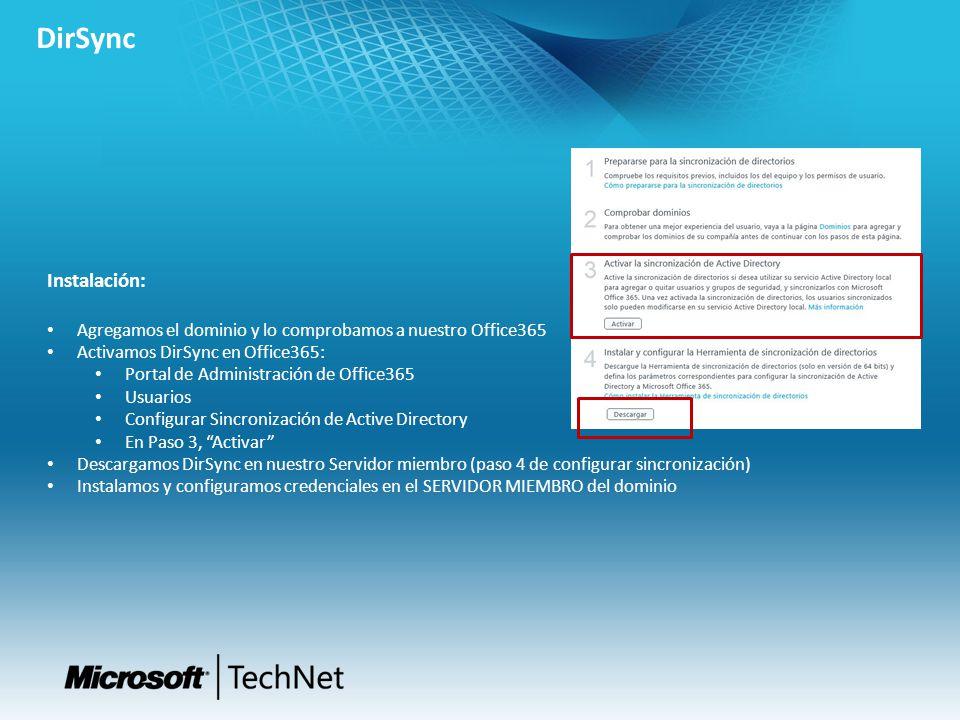 DirSync Instalación: Agregamos el dominio y lo comprobamos a nuestro Office365. Activamos DirSync en Office365: