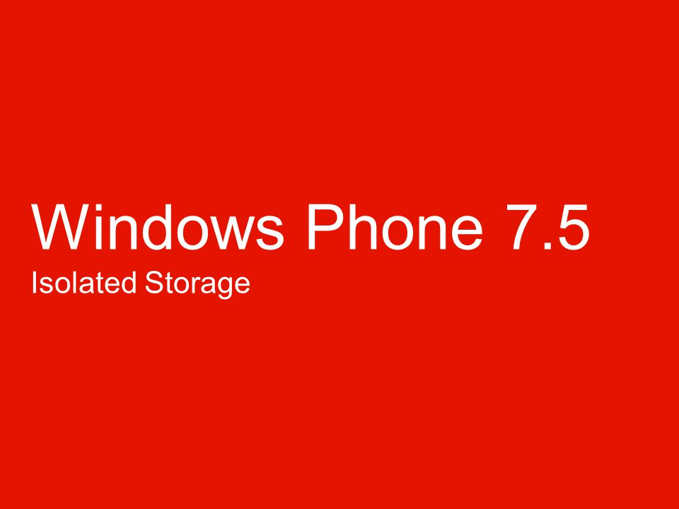 Windows Phone 7.5 Isolated Storage