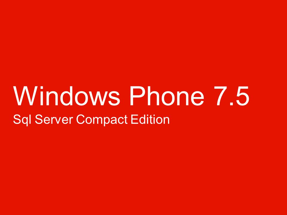 Windows Phone 7.5 Sql Server Compact Edition