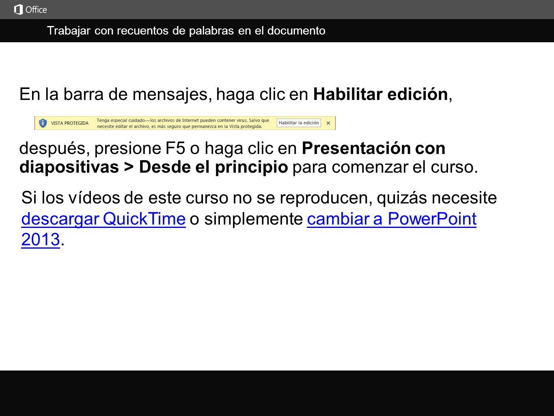 En la barra de mensajes, haga clic en Habilitar edición,