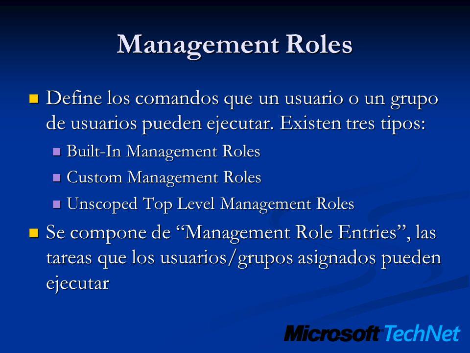 Management Roles Define los comandos que un usuario o un grupo de usuarios pueden ejecutar. Existen tres tipos: