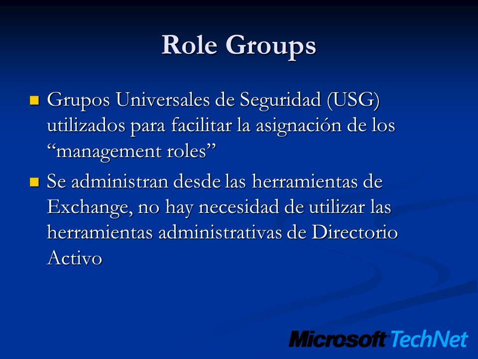 Role Groups Grupos Universales de Seguridad (USG) utilizados para facilitar la asignación de los management roles