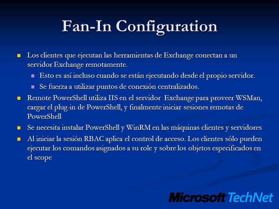 Fan-In Configuration Los clientes que ejecutan las herramientas de Exchange conectan a un servidor Exchange remotamente.