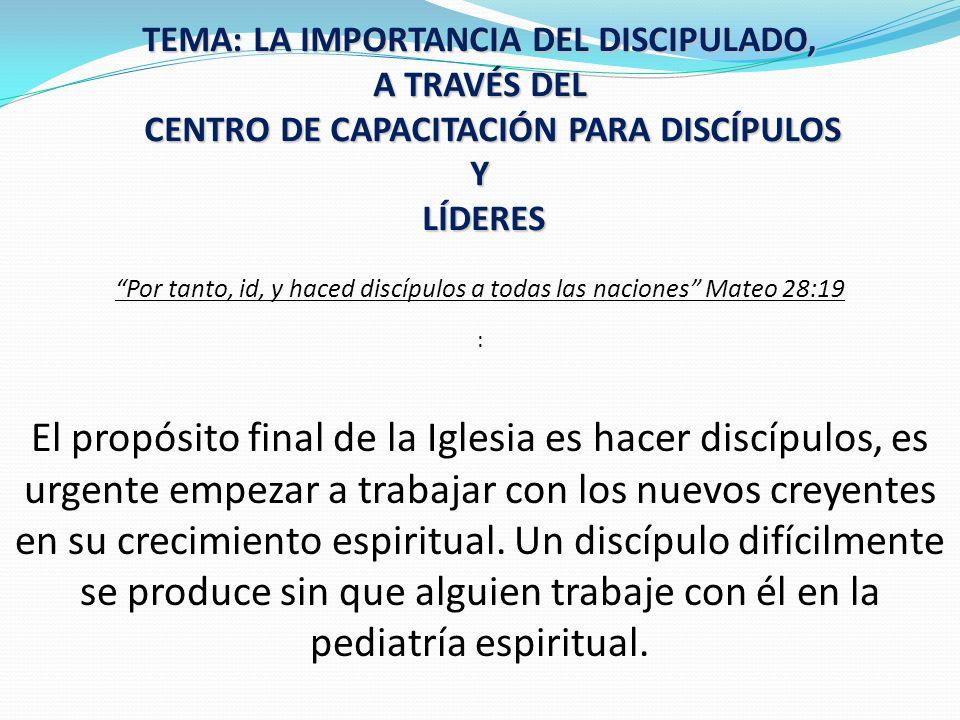 TEMA: LA IMPORTANCIA DEL DISCIPULADO,