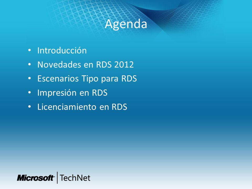 Agenda Introducción Novedades en RDS 2012 Escenarios Tipo para RDS