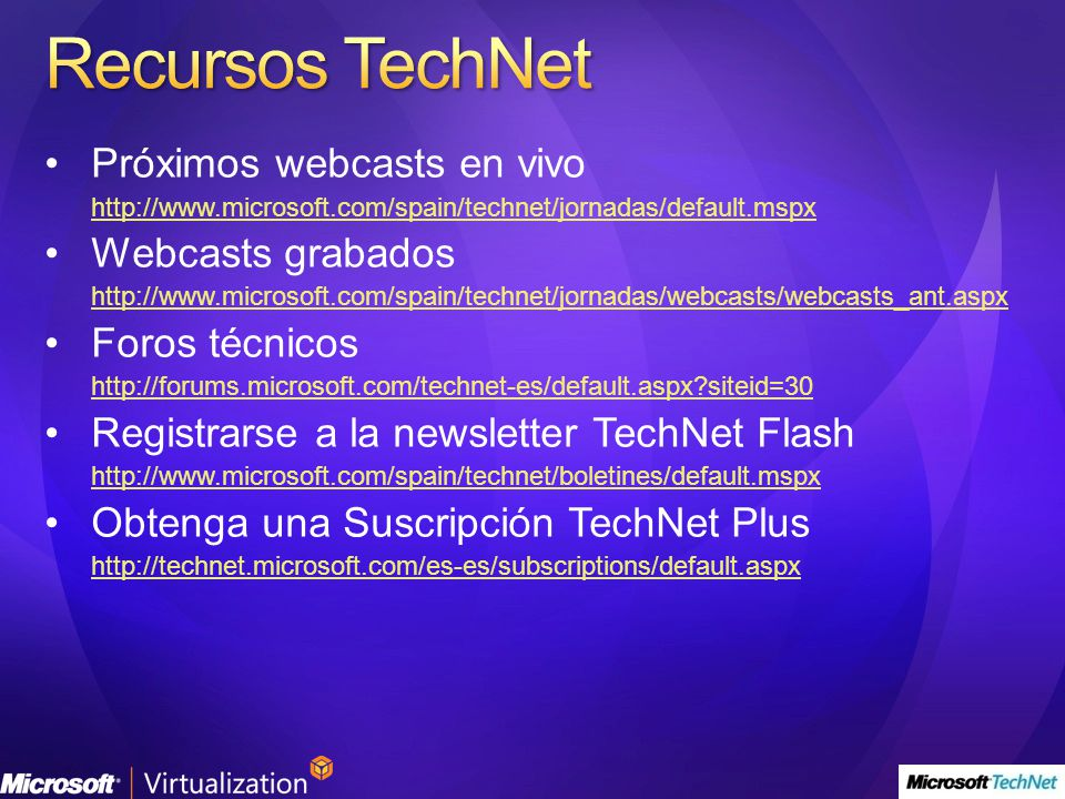 Recursos TechNet Próximos webcasts en vivo Webcasts grabados