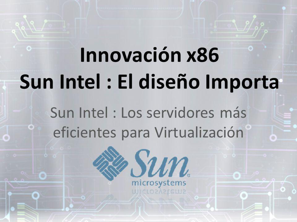 Innovación x86 Sun Intel : El diseño Importa