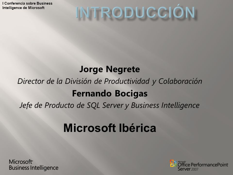 Introducción Microsoft Ibérica Jorge Negrete Fernando Bocigas
