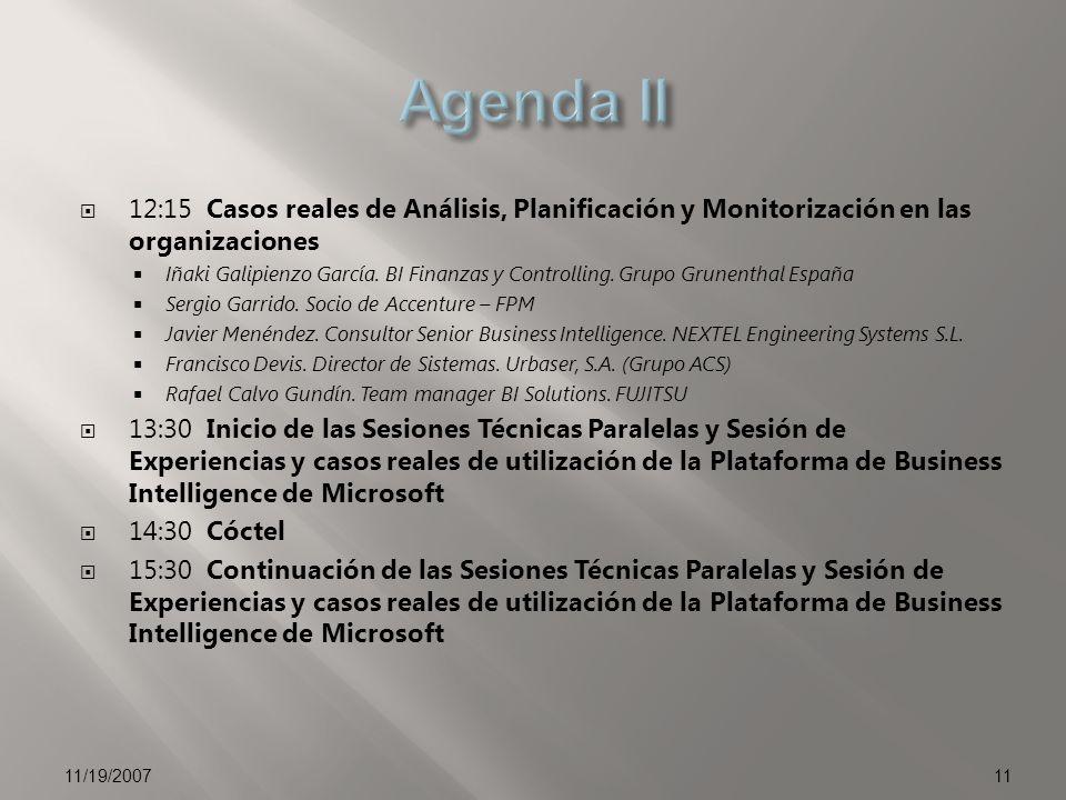 Agenda II 12:15 Casos reales de Análisis, Planificación y Monitorización en las organizaciones.