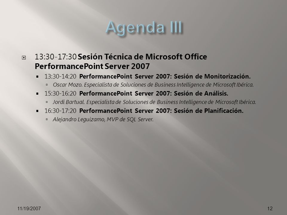 Agenda III 13:30-17:30 Sesión Técnica de Microsoft Office PerformancePoint Server 2007.