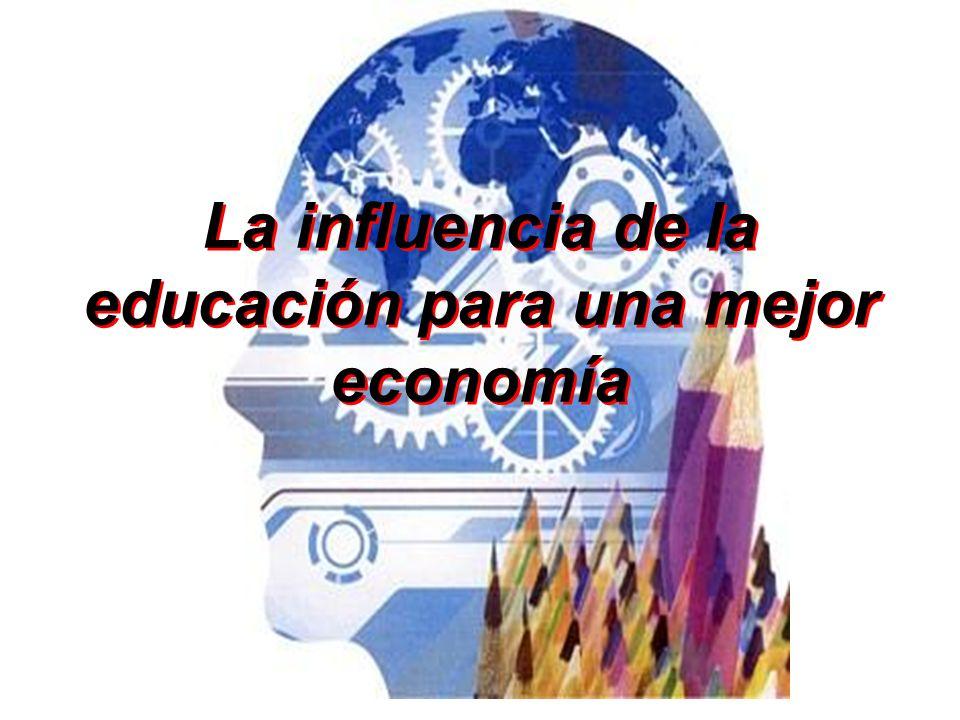 La influencia de la educación para una mejor economía