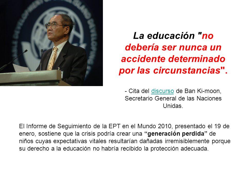 La educación no debería ser nunca un accidente determinado por las circunstancias .