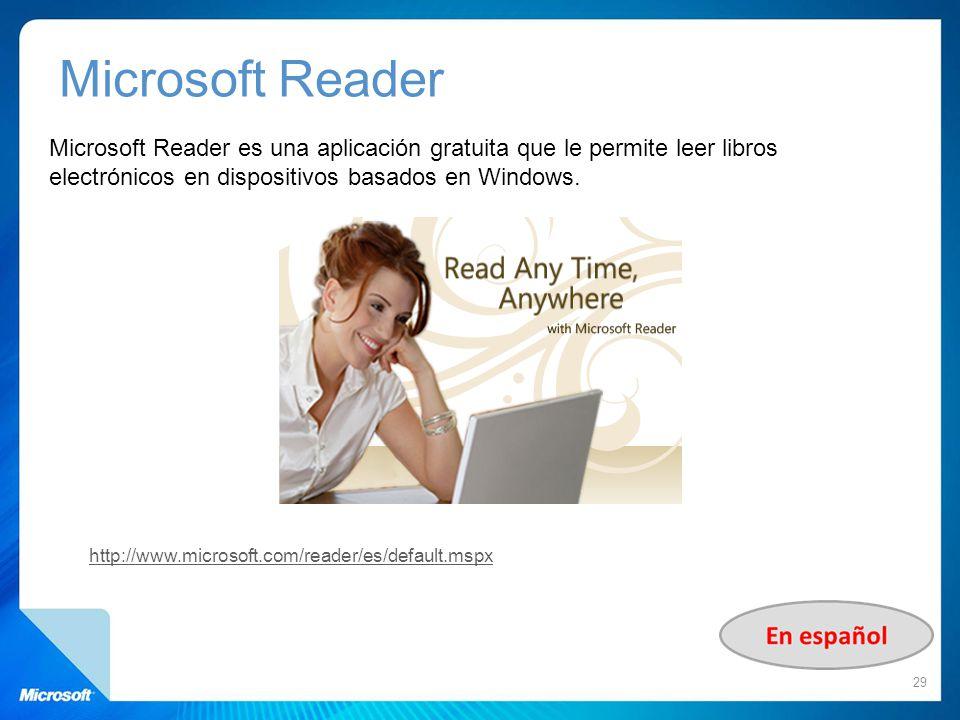 Microsoft Reader Microsoft Reader es una aplicación gratuita que le permite leer libros electrónicos en dispositivos basados en Windows.