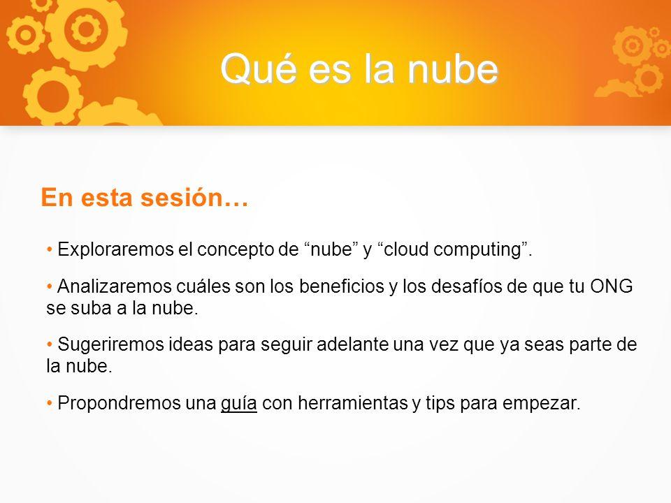 Qué es la nube En esta sesión…