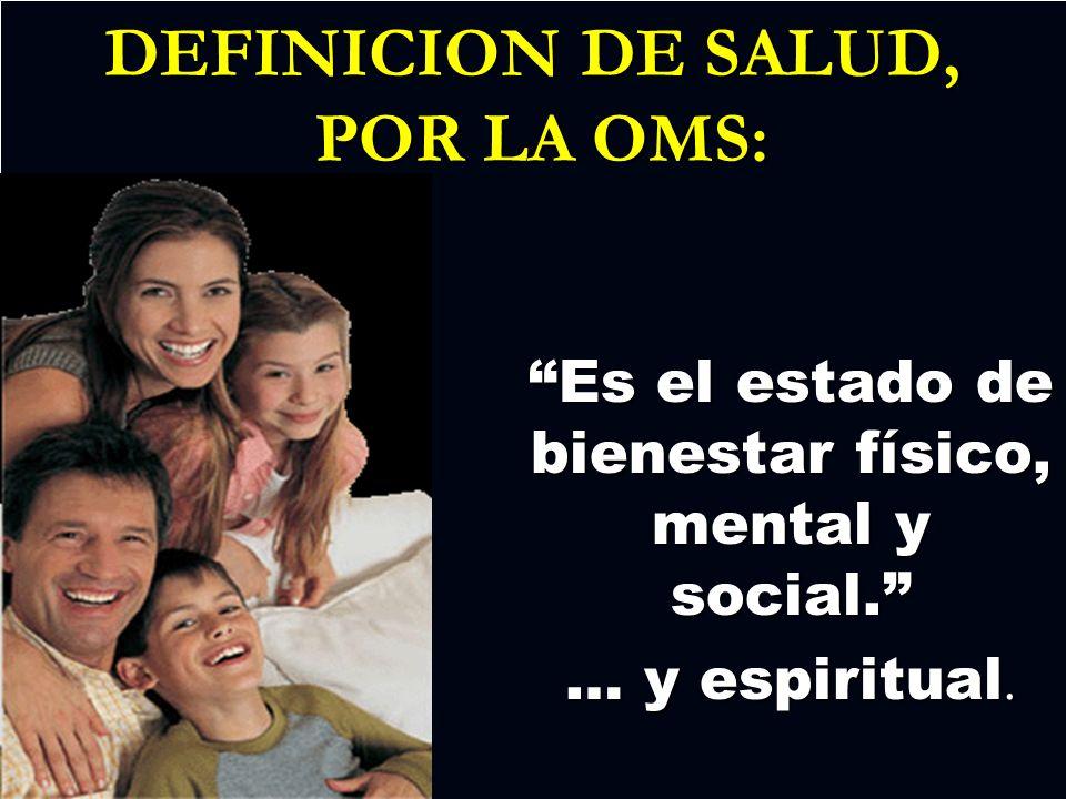 DEFINICION DE SALUD, POR LA OMS: