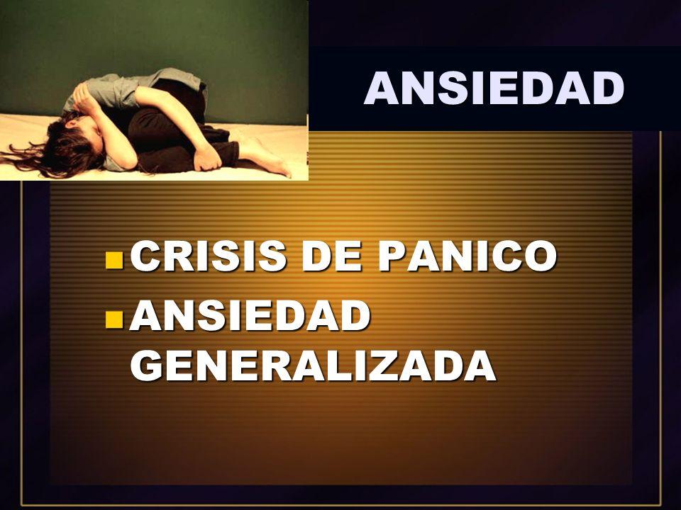 ANSIEDAD CRISIS DE PANICO ANSIEDAD GENERALIZADA