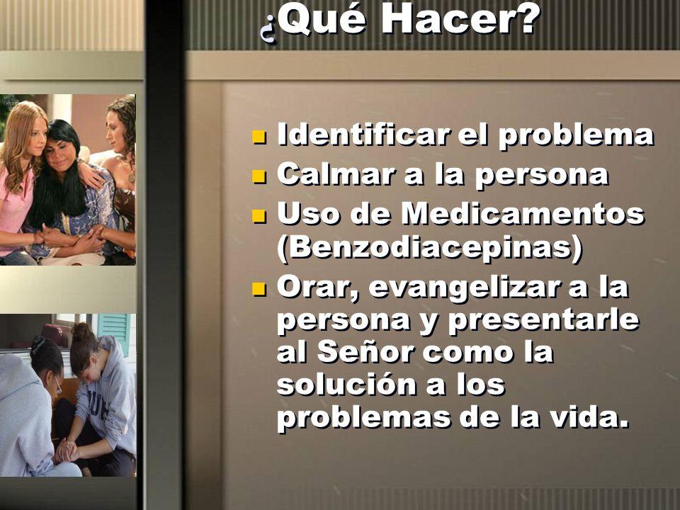 ¿Qué Hacer Identificar el problema Calmar a la persona