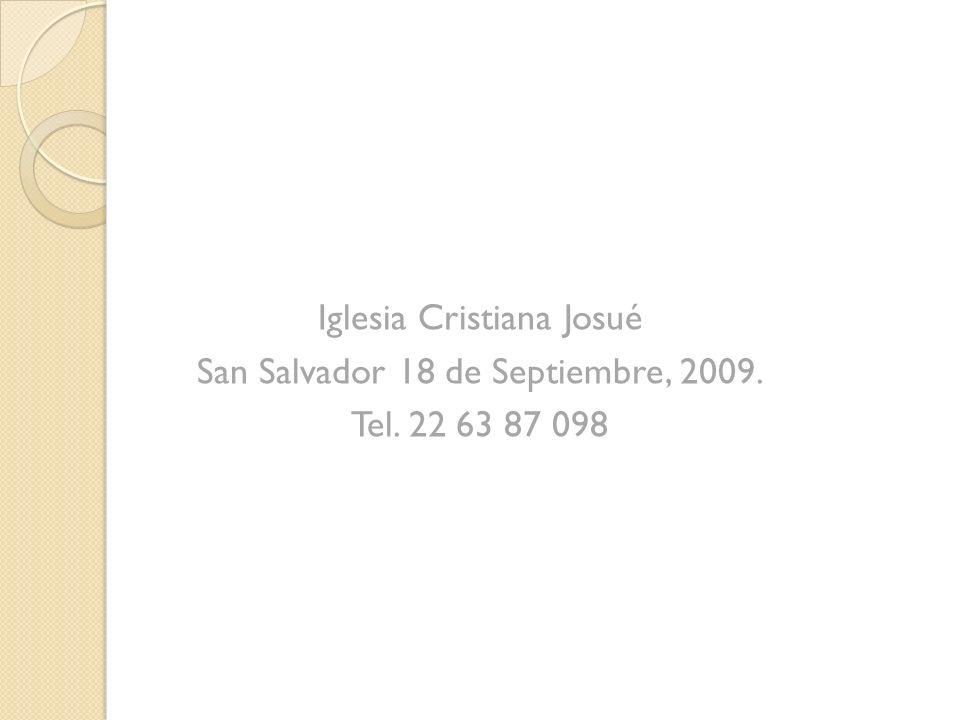 Iglesia Cristiana Josué San Salvador 18 de Septiembre, 2009.