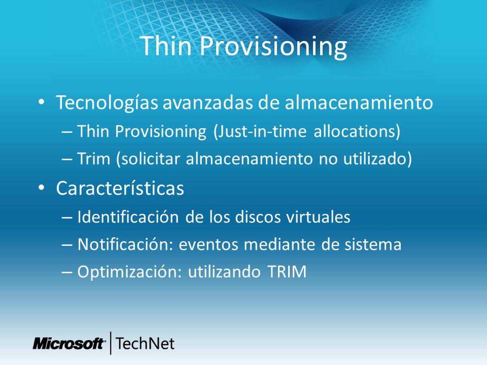 Thin Provisioning Tecnologías avanzadas de almacenamiento