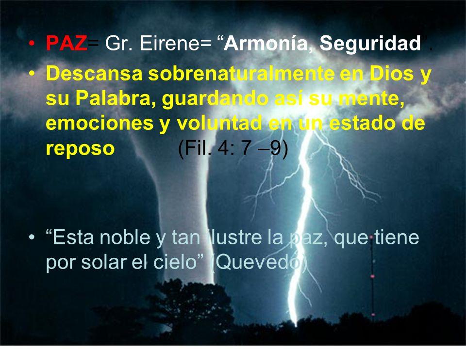 PAZ= Gr. Eirene= Armonía, Seguridad .