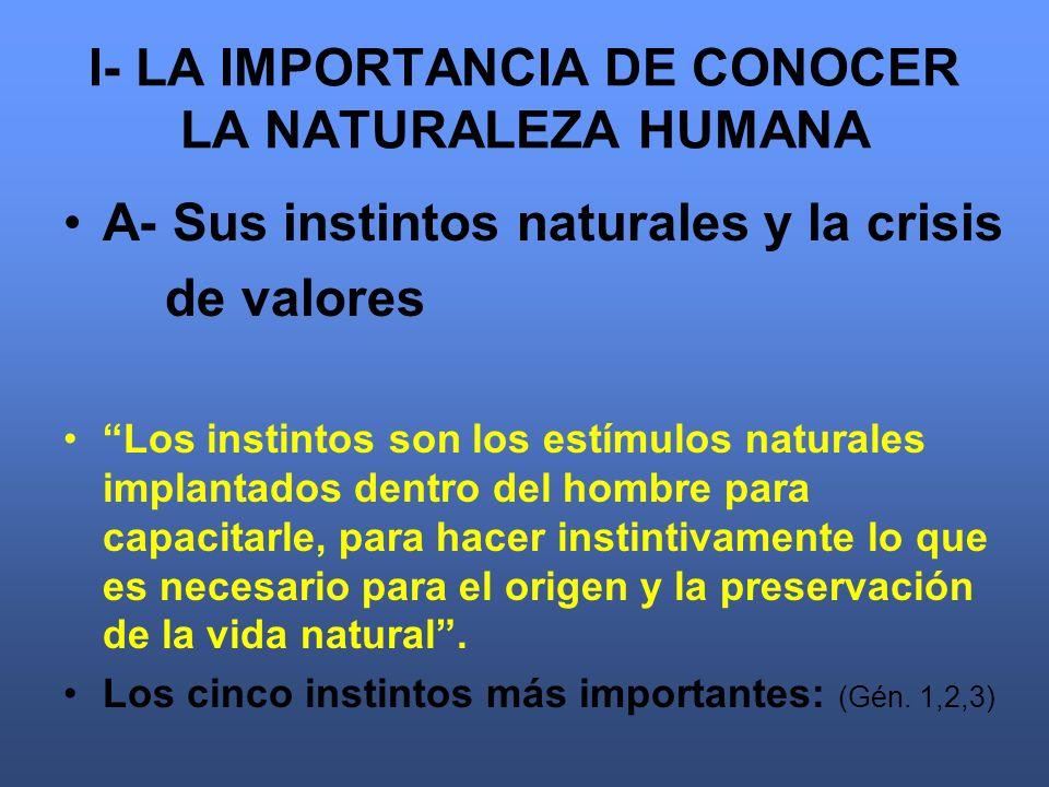 I- LA IMPORTANCIA DE CONOCER LA NATURALEZA HUMANA