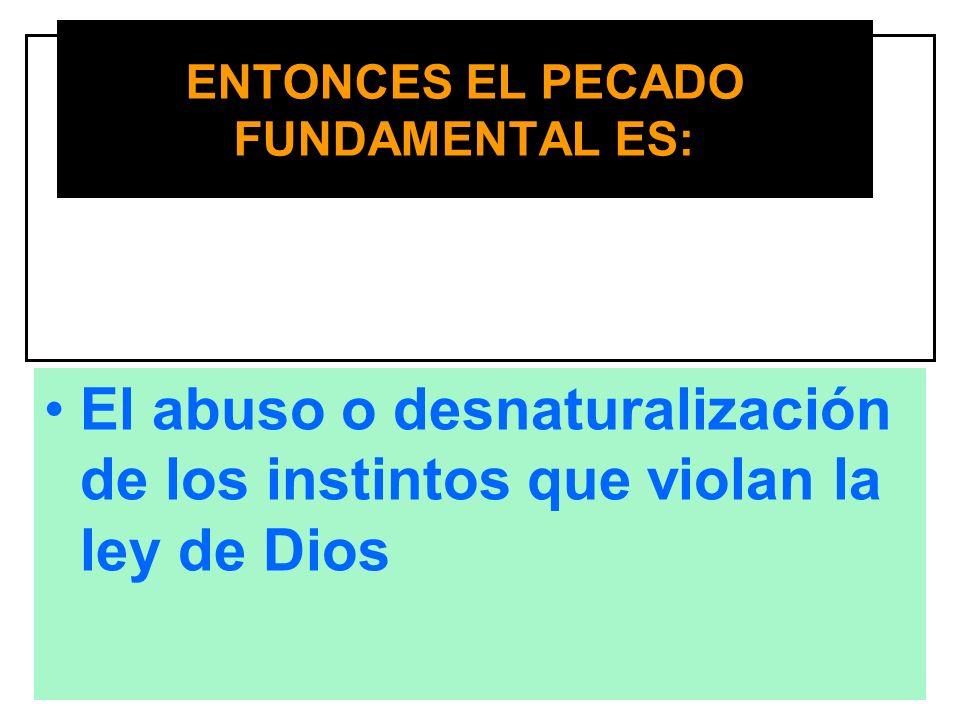 ENTONCES EL PECADO FUNDAMENTAL ES: