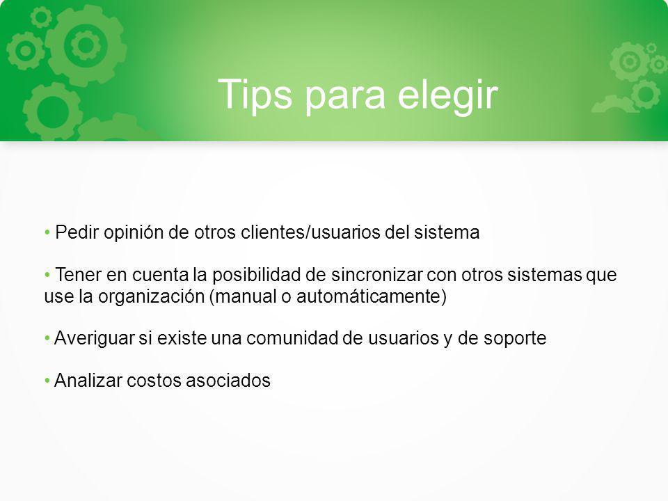 Tips para elegir Pedir opinión de otros clientes/usuarios del sistema